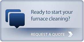 Ready to start your furnace cleaning? - Request a quote