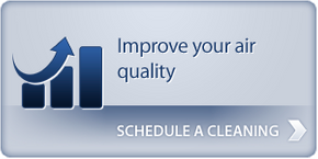 Improve your air quality - Schedule a cleaning